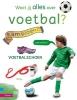 <b>Peter Smit</b>,Weet jij alles over voetbal?