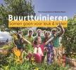 Peter  Kouwenhoven, Barbara  Peters,Buurttuinieren - tuinieren & groen in de stad