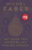Michel Faber,Het boek van wonderlijke nieuwe dingen