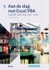 Hugo  Schouppe,Aan de slag met Excel VBA - Geschikt voor Excel 2010-2016