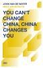 John van de Water,You Cant Change China, China Changes You