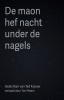 ,<b>De maon hef nacht under de nagels</b>