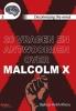 Djehuti Ankh-Kheru,decolonizing the mind 20 vragen en antwoorden over Malcolm X