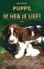 <b>Helena  Schmets</b>,Puppy,ik heb je lief! Van pup tot puber