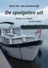 <b>Henk M. van Oosterwijk</b>,De spuigaten uit