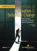 Chris  Beedie, Paul  Bedford, Jennie  Jennie, Alfonso  Jiménez, Gary  Liguori, Nikos  Ntoumanis, Bryan  O'Rourke, Eleanor  Quested, Thomas  Rieger, Jussi  Riekki, Mikko  Rinta, Cecilie  Thogersen-Ntoumani, Peter  Wolfhagen,Essentials of motivation and behaviour change