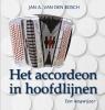 Jan van den Bosch,Het accordeon in hoofdlijnen