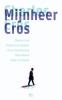 <b>Charles  Cros, Kreek  Daey Ouwens, Harry van Doveren, Theo  Rikken</b>,Mijnheer Cros