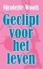 <b>Nicolette  Wools</b>,Geclipt voor het leven