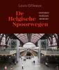 <b>Louis  Gillieaux</b>,De geschiedenis van de Belgische Spoorwegen