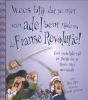 Jim  Pipe ,Wees blij dat... Wees blij dat je niet van adel bent tijdens de Franse Revolutie!