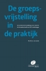M.R.C. van Zoest ,De groepsvrijstelling in de praktijk