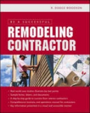 Woodson, R. Dodge Be a Successful Remodeling Contractor
