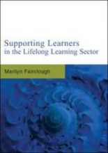 Marilyn Fairclough Supporting Learners in the Lifelong Learning Sector
