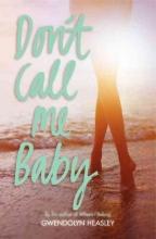 Heasley, Gwendolyn Don`t Call Me Baby