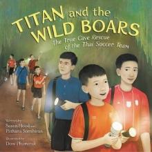 Susan Hood,   Pathana Sornhiran Titan and the Wild Boars