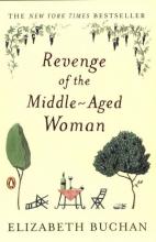 Buchan, Elizabeth Revenge of the Middle-Aged Woman