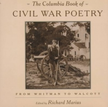 Marius, Richard The Columbia Book of Civil War Poetry - From Whitman to Walcott