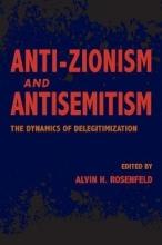 Alvin H. Rosenfeld Anti-Zionism and Antisemitism