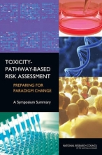 Standing Committee on Risk Analysis Issues and Reviews,   Board on Environmental Studies and Toxicology,   Division on Earth and Life Studies,   National Research Council Toxicity-Pathway-Based Risk Assessment
