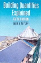 Seeley, Ivor H Building Quantities Explained