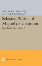 Unamuno, Miguel De Selected Works of Miguel de Unamuno, Volume 6 - Novela/Nivola