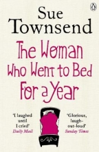 Townsend, Sue The Woman Who Went to Bed for a Year
