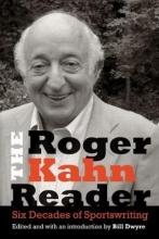 Kahn, Roger The Roger Kahn Reader