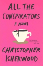 Isherwood, Christopher All the Conspirators