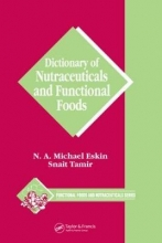 Michael Eskin,   Snait Tamir Dictionary of Nutraceuticals and Functional Foods