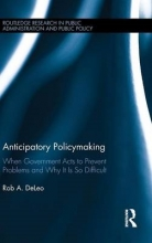 Deleo, Rob A. Anticipatory Policymaking