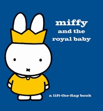 Dick,Bruna Miffy and the Royal Baby