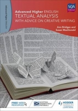 Ann Bridges,   Susan MacDonald Advanced Higher English: Textual Analysis (with advice on Creative Writing)