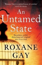 Gay, Roxane An Untamed State