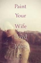 Jones, Lloyd Paint Your Wife