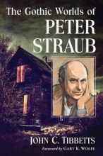 Tibbetts, John C. The Gothic Worlds of Peter Straub