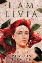 Smith, Phyllis T. I Am Livia