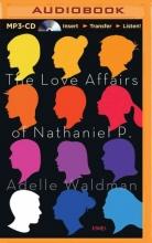 Waldman, Adelle The Love Affairs of Nathaniel P.