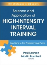 Paul Laursen,   Martin Buchheit Science and Application of High Intensity Interval Training