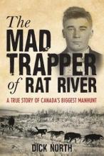 Dick North Mad Trapper of Rat River