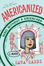 Saedi, Sara Americanized: Rebel Without a Green Card