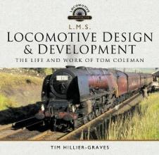 Tim Hillier-Graves L M S Locomotive Design and Development
