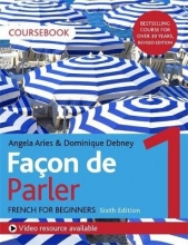 Angela Aries,   Dominique Debney Facon de Parler 1 French Beginner`s course 6th edition