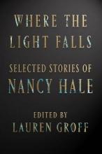 Nancy,Hale/ Groff,L. Where the Light Falls