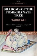 Ali, Tariq Shadows of the Pomegranate Tree