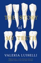 Valeria,Luiselli Story of My Teeth