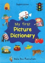 Maria Watson,   Egija Zarina My First Picture Dictionary: English-Latvian with Over 1000 Words