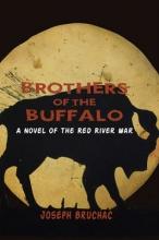 Bruchac, Joseph Brothers of the Buffalo
