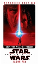 Fry, Jason Star Wars: Last Jedi. Expanded Edition