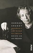 Arendt, Hannah Wahrheit gibt es nur zu zweien